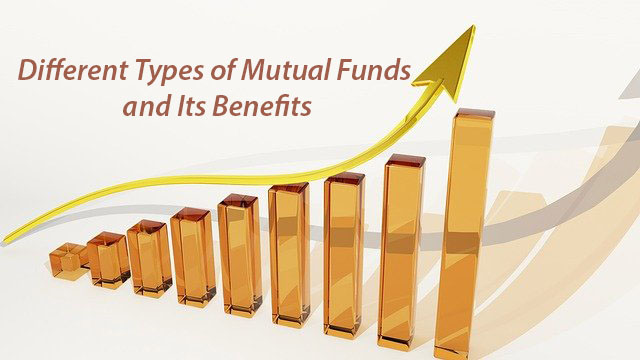 Different Types of Mutual Funds and Its Benefits